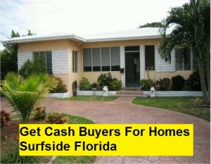 Get Cash Buyers For Homes Surfside Florida