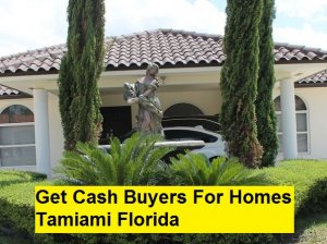 Get Cash Buyers For Homes Tamiami Florida