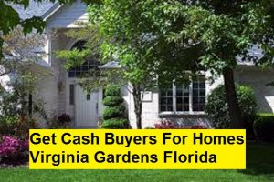 Get Cash Buyers For Homes Virginia Gardens Florida