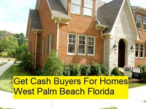 Get Cash Buyers For Homes West Palm Beach Florida