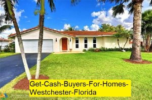 Get Cash Buyers For Homes Westchester Florida