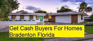 Get Cash Buyers For Homes Bradenton Florida