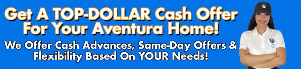 Cash For Aventura Houses