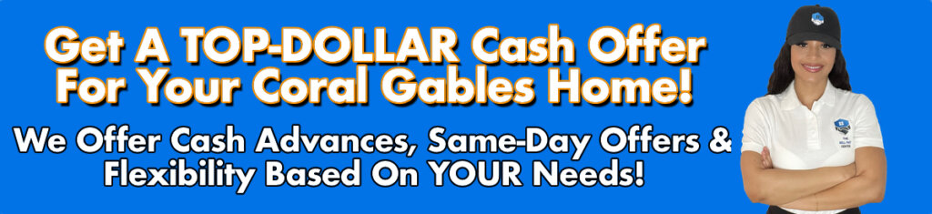 Cash For Coral Gables Houses