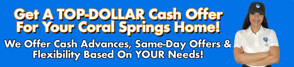 Cash For Coral Springs Houses