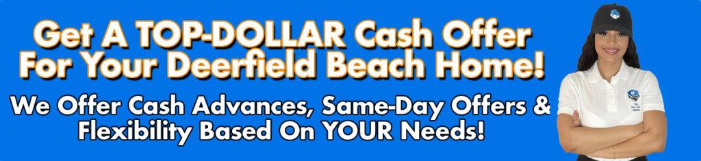 Cash For Deerfield Beach Houses
