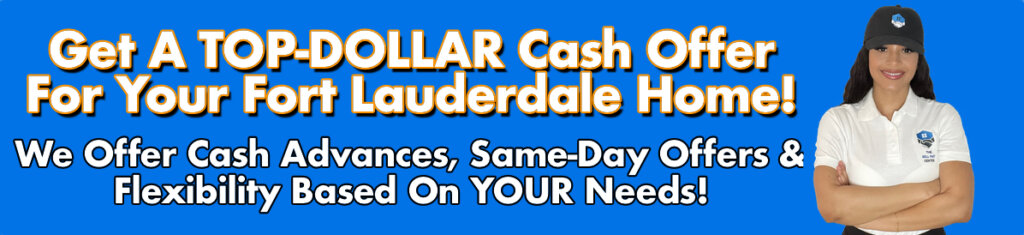 Cash For Fort Lauderdale Houses