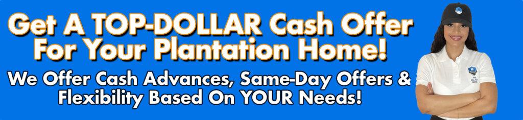 Cash For Plantation Houses