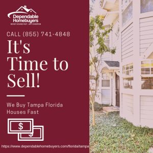 We Buy House in Tampa. Call Us TODAY! (855) 741-4848