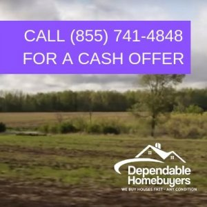Pay NO Fees, When You Work With Dependable Homebuyers! Call (855) 741-4848 Sell Land FAST