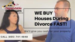 We Buy Houses During Divorce Fast