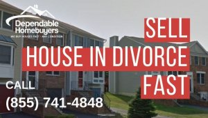 Sell House in Divorce Fast