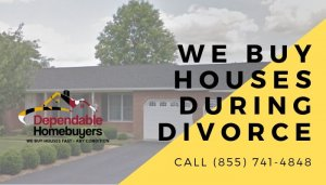 We Buy Houses During Divorce