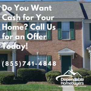Do You Want CASH for your inherited House? Call Dependable Homebuyers Today (855) 741-4848 Sell My Inherited House