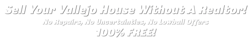Sell House Vallejo