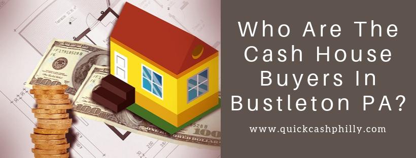 We buy houses in Bustleton PA