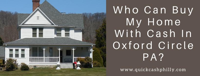 We buy houses in Oxford PA