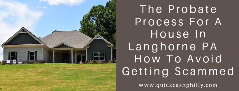 We buy houses in Langhorne PA