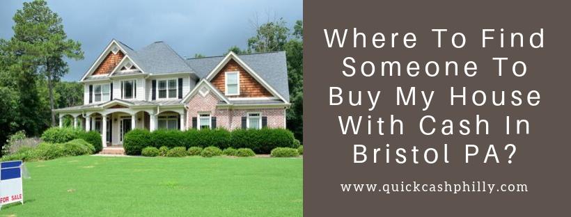 We buy houses in Bristol PA