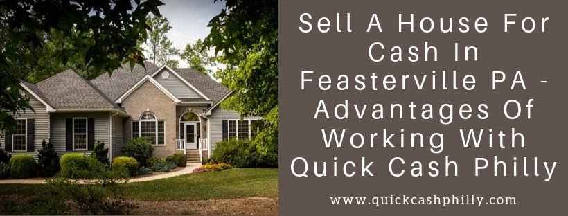 We buy houses in Feasterville PA