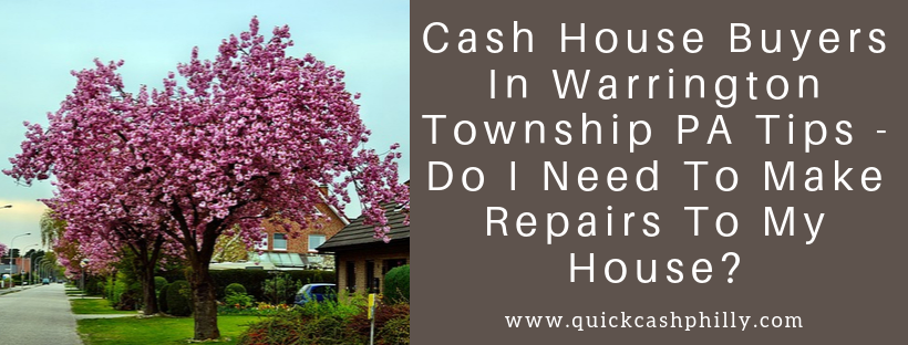 We buy houses in Warrington Township PA