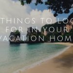 Three key things to look for in your perfect Florida vacation home