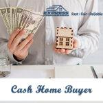 Choose A Cash Home Buyer