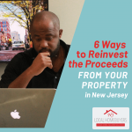 6 Ways to reinvest the proceeds from your property