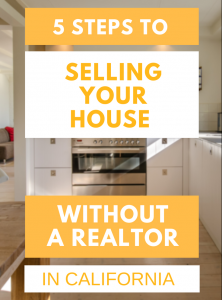5 Steps to Selling Your House Without a Realtor in California | Skip the commissions and sell your house by yourself | www.fasthomecashoffers.com