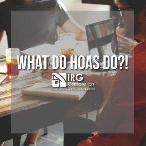 What Do HOAs do?! - IRG Corporation