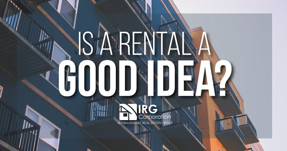 Is a Rental a Good Idea?!