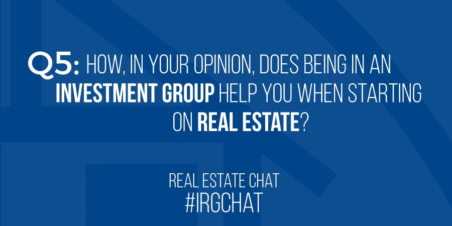 How, your opinion does being in an Investment Group help you when starting on Real Estate?!