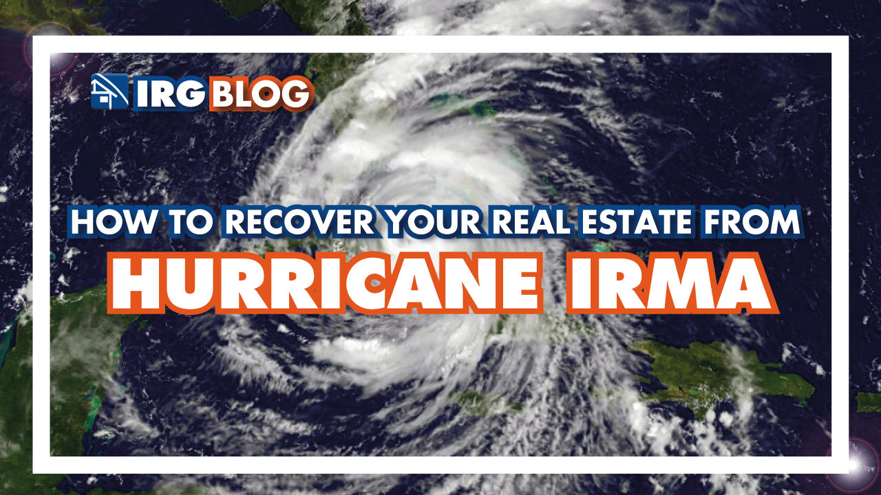 How to Recover your Real Estate from Hurricane Irma