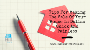 Tips For Making The Sale Of Your House In Dallas Quick And Painless
