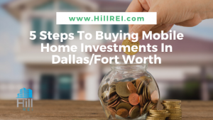 5 Steps To Buying Mobile Home Investments In Dallas/Fort Worth