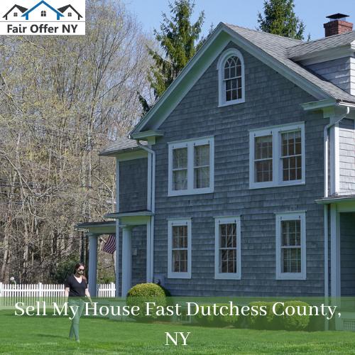 Sell my house fast Dutchess County NY