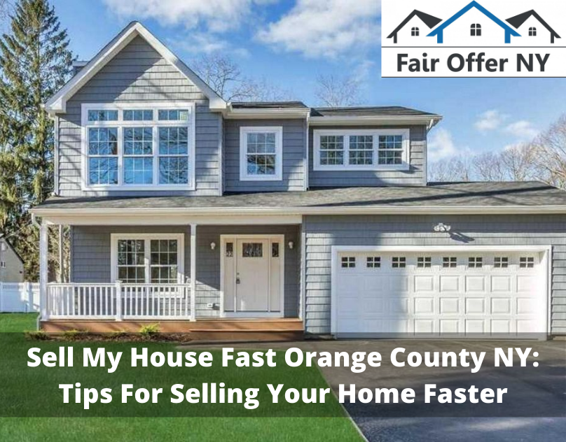 Sell My House Fast Orange County NY