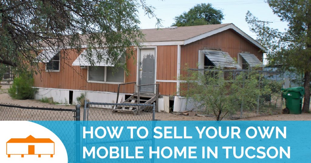 How To Sell Your Own Mobile Home In Tucson