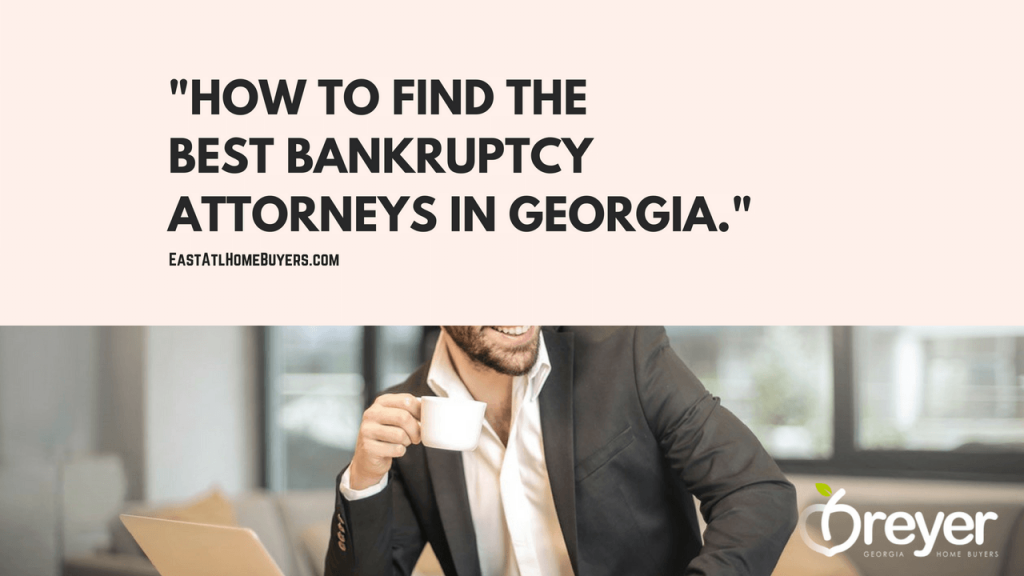 best bankruptcy attorney near me in my area Atlanta Sandy Springs Roswell Johns Creek Alpharetta Marietta Smyrna Kennesaw Lawrenceville Duluth Suwanee GA Georgia Lithonia Stone Mountain Ellenwood Decatur Cumming Grayson Snellville Lilburn Dacula Lawrenceville Buford GA Georgia