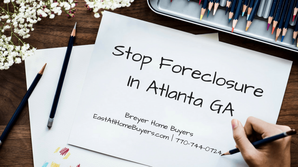 stop my foreclosure foreclosure process sell my house fast foreclosure Atlanta Sandy Springs Roswell Johns Creek Alpharetta Marietta Smyrna Dunwoody Brookhaven Peachtree Corners Kennesaw Lawrenceville Duluth Suwanee Stone Mountain GA Georgia