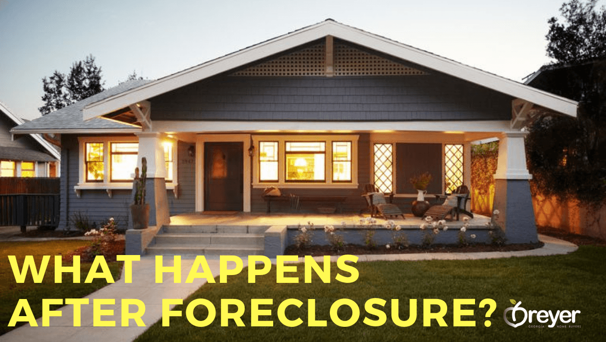 What Happens After Foreclosure Atlanta Georgia - My Home Was Foreclosed On Now What - Avoiding Foreclosure Options