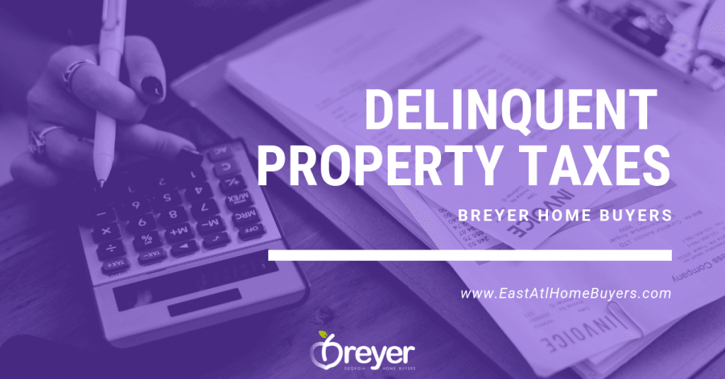How To Handle Delinquent Property Taxes In Atlanta Marietta Roswell Decatur Sandy Springs GA Georgia