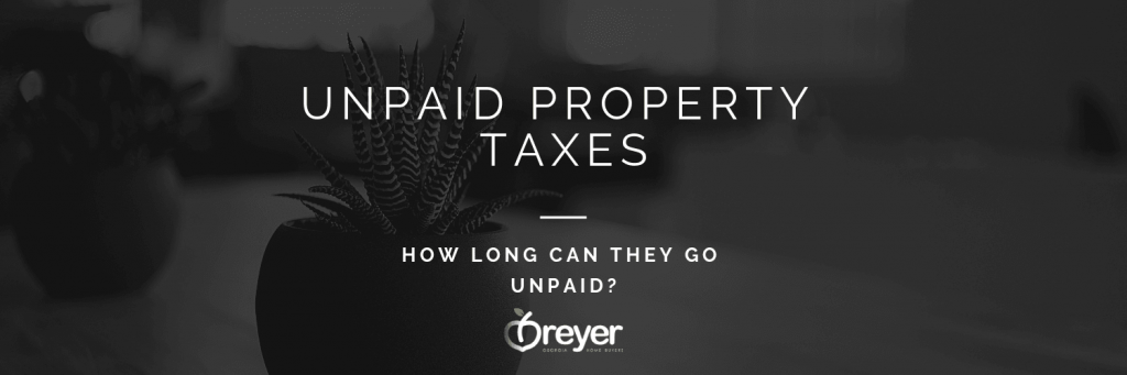 How Long Can Property Taxes Go Unpaid Norcross Lithonia Stone Mountain Ellenwood Decatur Cumming Grayson Snellville Lilburn Dacula Lawrenceville Buford Norcross Lithonia Stone Mountain Ellenwood Decatur Cumming Grayson Snellville Lilburn Dacula Lawrenceville Buford GA Georgia