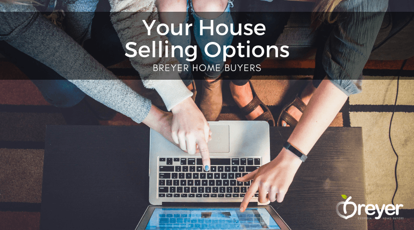 Your Selling Options - Need To Sell My House ASAP - Atlanta GA