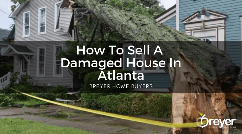 How To Sell A Damaged House In Atlanta