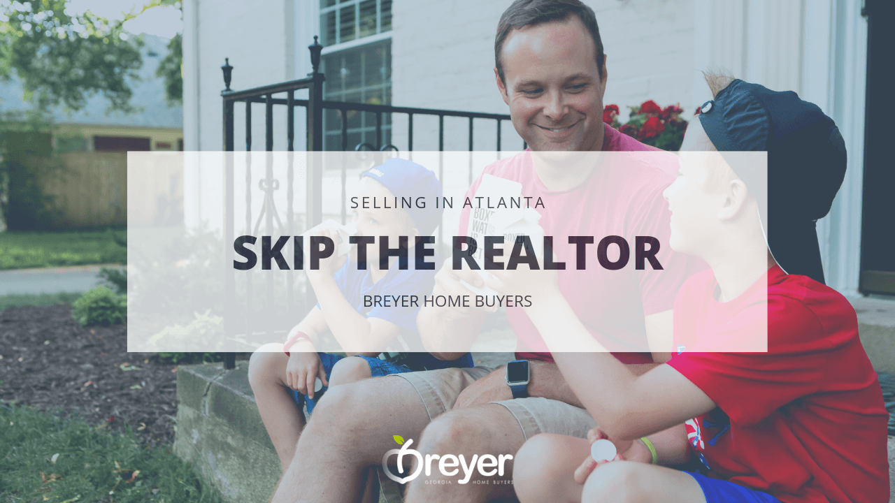 Skip The Atlanta Realtors - Sell Fast Now