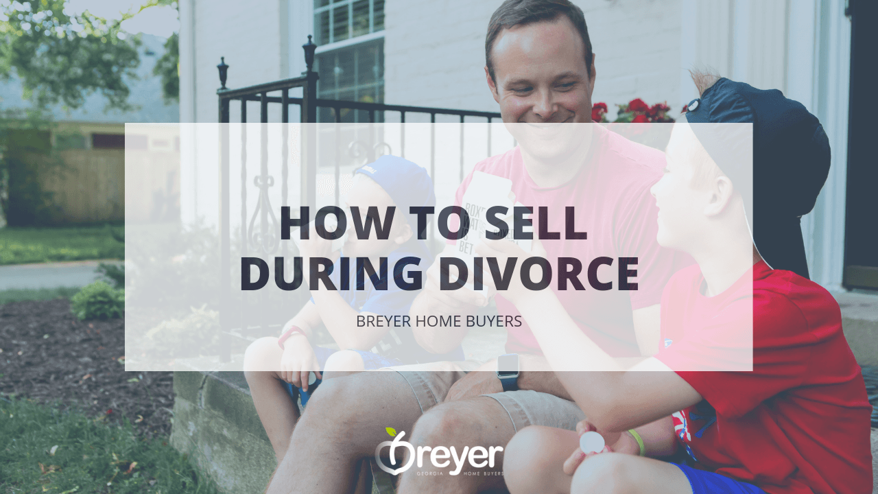 Selling House During Divorce Atlanta Georgia - Selling House Divorce Agreement