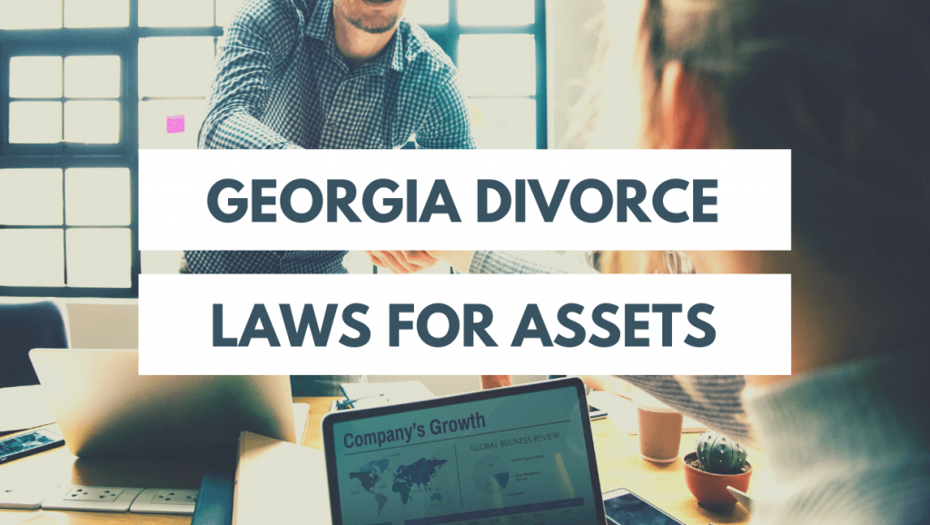 What Are The Georgia Divorce Laws For Assets?