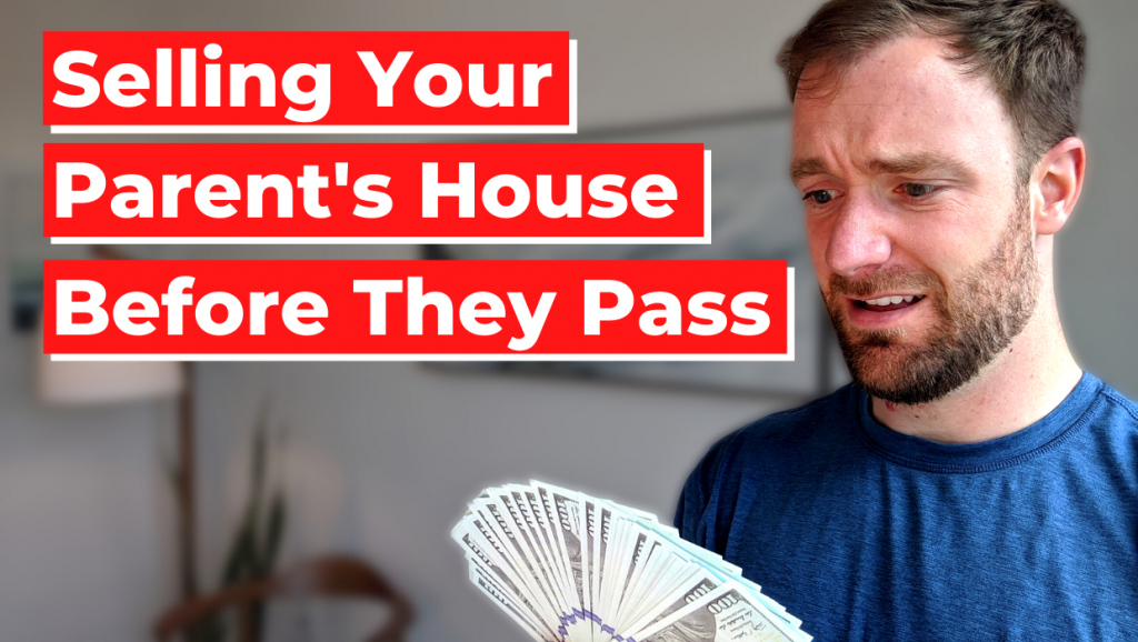 Selling Parents House Before Death - Sale of Inherited house -  Sell My Inherited House - I Inherited a House and Want to Sell It - Sell Inherited House