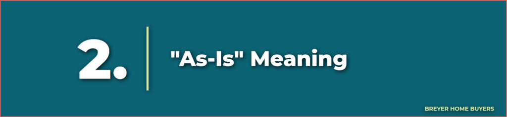 as-is meaning - what does as is mean in real estate - how to sell a house as is - can you sell a house as is - selling home as is